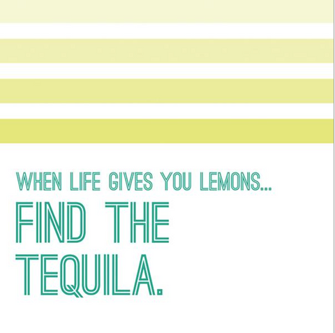 When Life Gives You Lemons, Find the Tequila Napkins