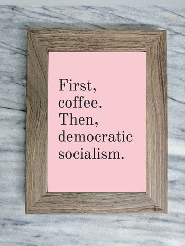 First Coffee. Then, Democratic Socialism Framed Wall Art