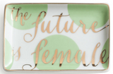 The Future is Female Porcelain Tray