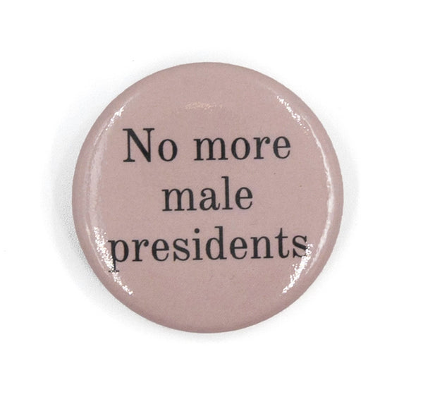 No More Male Presidents Button in Blush Pink