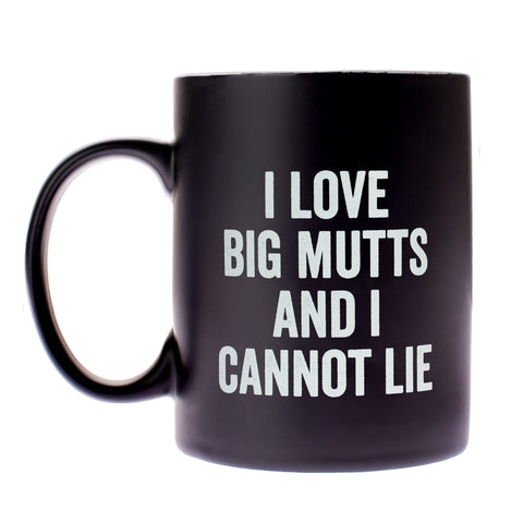 I Love Big Mutts And I Cannot Lie Mug in Matte Black