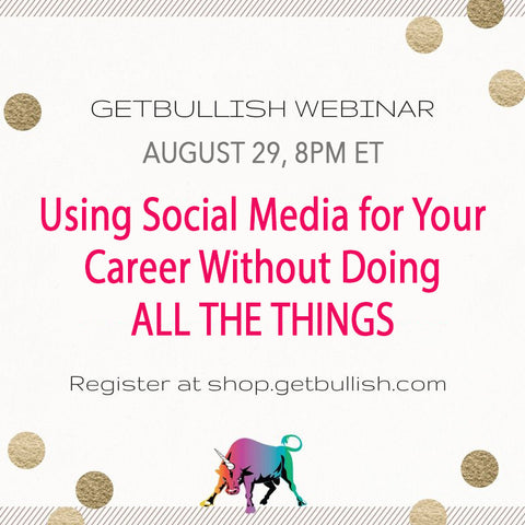 Live Webinar: Using Social Media for Your Career without doing ALL THE THINGS