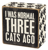 I Was Normal Three Cats Ago Box Sign with Paw Print