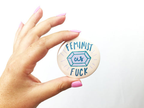 Feminist as Fuck Button Pin