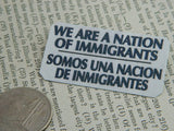 We Are A Nation Of Immigrants/Somos Una Nacion De Immigrantes Pin
