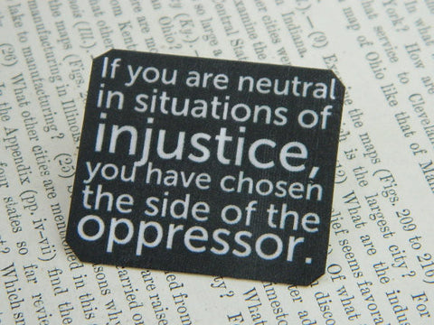 Neutral in Situations Of Injustice Pin