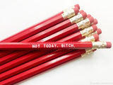 Not Today, Bitch Pencil Set in Red | Set of 5 Funny Sweary Profanity Pencils