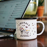 Liberals for Gay Socialist Space Unicorns Enamel Camping Coffee Mug in White and Rainbow
