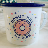 Donut Kill My Vibe Enamel Camping Coffee Mug in White, Blue and Sprinkles
