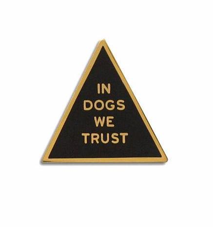 In Dogs We Trust Enamel Lapel Pin in Black and Gold