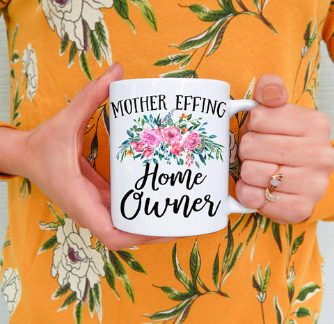 Mother Effing Home Owner Ceramic Mug