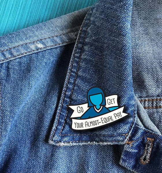 Go Get Your Almost Equal Pay Enamel Pin