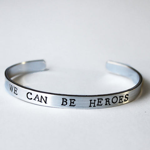 We Can Be Heroes Hand Stamped Silver Cuff Bracelet