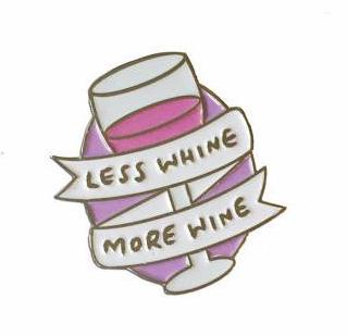 Less Whine More Wine Enamel Pin - J6