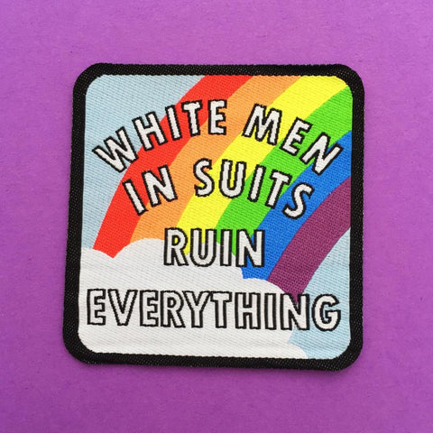 White Men In Suits Ruin Everything Patch in Rainbow