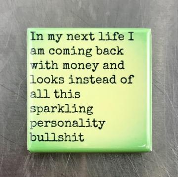 In My Next Life Refrigerator Square Magnet