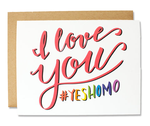 I Love You #YesHomo Greeting Card in Calligraphy Lettering