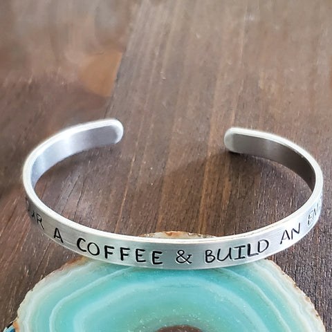 Pour A Coffee & Build An Empire Bracelet