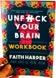 Unfuck Your Brain: Using Science to Get Over Anxiety, Depression, Anger, Freak-outs, and Triggers Book and Workbook by Dr. Faith G. Harper