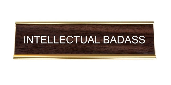 Intellectual Badass Nameplate in Brown