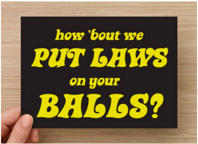 How 'Bout We Put Laws on Your Balls? Oversized Postcard Set