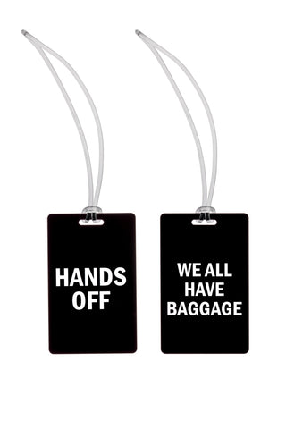 Hands Off! + We All Have Baggage Luggage Tags in Black and White Lettering