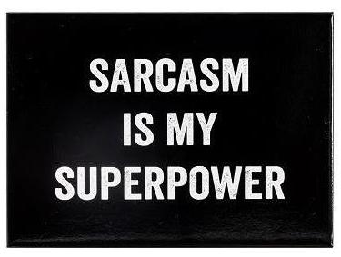 Sarcasm Is My Superpower Magnet in Black