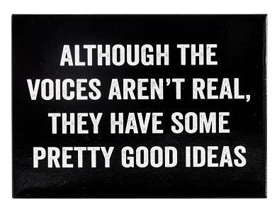 Although The Voices Aren't Real, They Have Some Pretty Good Ideas Magnet in Black