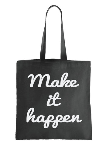 Make It Happen Tote Bag in Black with White Lettering