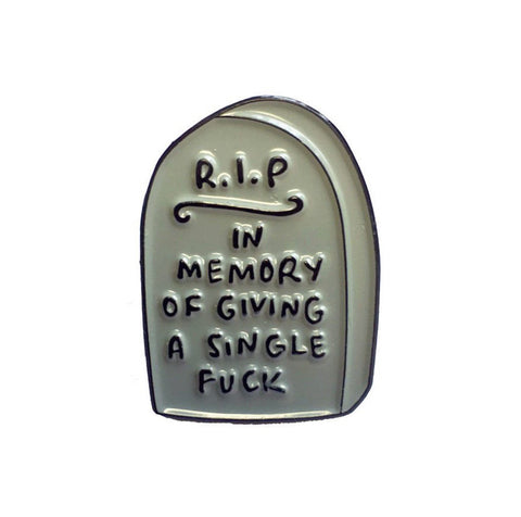 RIP In Memory of Giving a Single Fuck Enamel Pin in Gray Tombstone