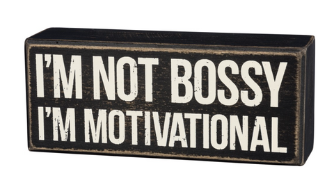 I'm Not Bossy, I'm Motivational Box Sign in Rustic Wood with White Lettering