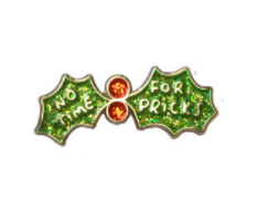 No Time for Pricks Holly Enamel Pin in Festive Sparkly Green and Red