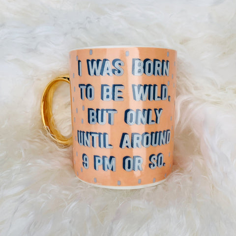 I Was Born To Be Wild Mug in Peach