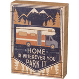 Home Is Wherever You Park It Wooden Box Sign | Camper or RV Themed Decor