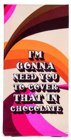 I'm Gonna Need You To Cover That In Chocolate Screen-Printed Multicolored Bright Funny Snarky Dish Cloth Towel / Novelty Silly Tea Towels / Cute Hilarious Unique Kitchen Hand Towel