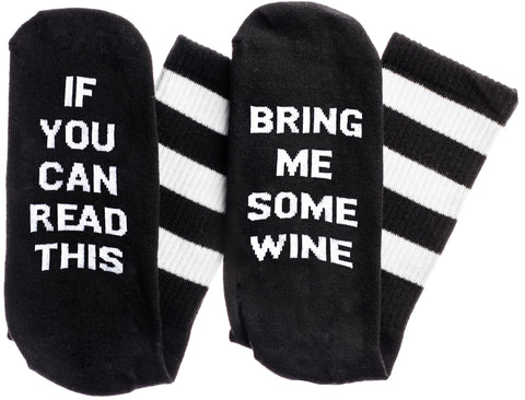 If You Can Read This...Bring Me Some Wine Socks in Black and White