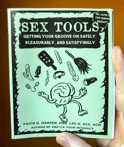 Sex Tools: Getting Your Groove on Safely, Pleasurably, and Satisfyingly Zine