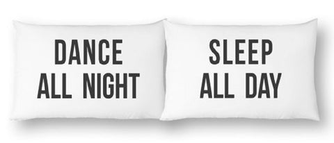 Dance All Night Sleep All Day Graphic Pillowcase Set in White