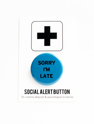 Sorry I'm Late Button in Blue