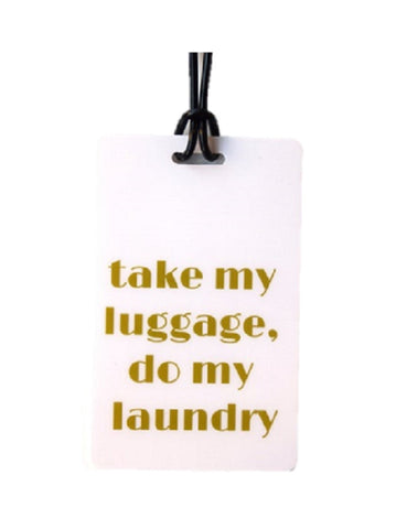 Take My Luggage, Do My Laundry Luggage Tag in White