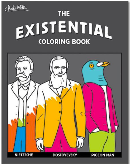Existential Coloring Book featuring Nietzsche, Kierkegaard, Dostoevsky, Pigeon Man and more