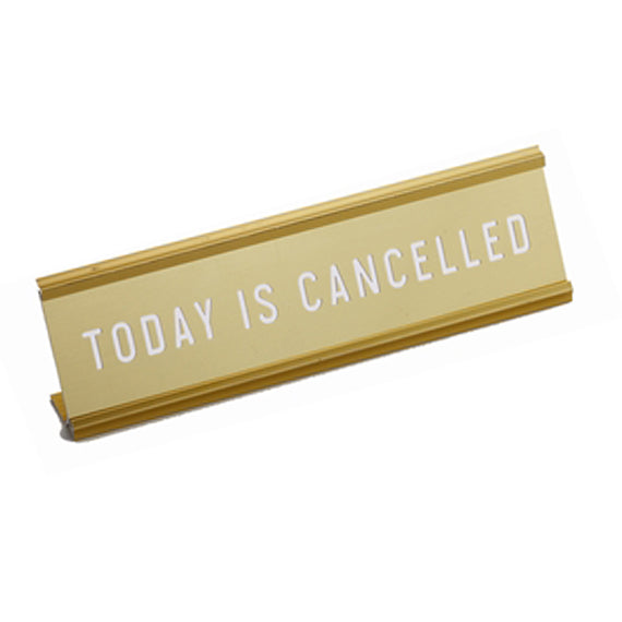 Today is Cancelled Engraved Nameplate in Metallic Gold
