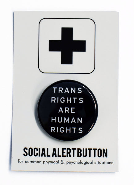 Trans Rights are Human Rights Button in Black and White