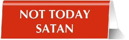 Not Today Satan Nameplate Desk Sign in Red