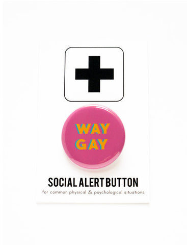 Way Gay Button in Pink