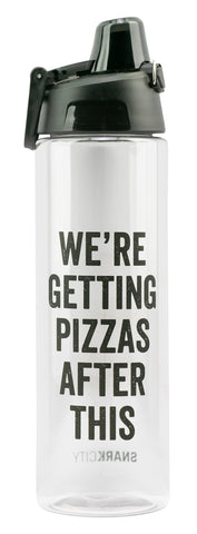 We're Getting Pizzas After This Water Bottle