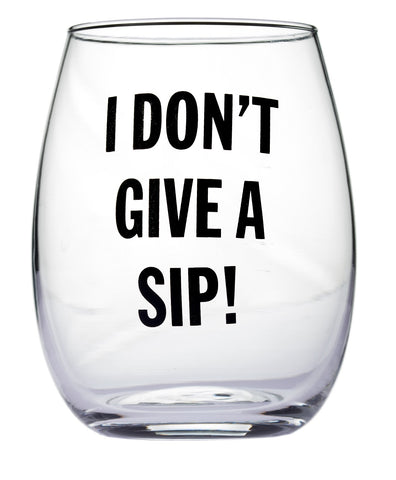 I Don't Give A Sip! Stemless Wine Glass