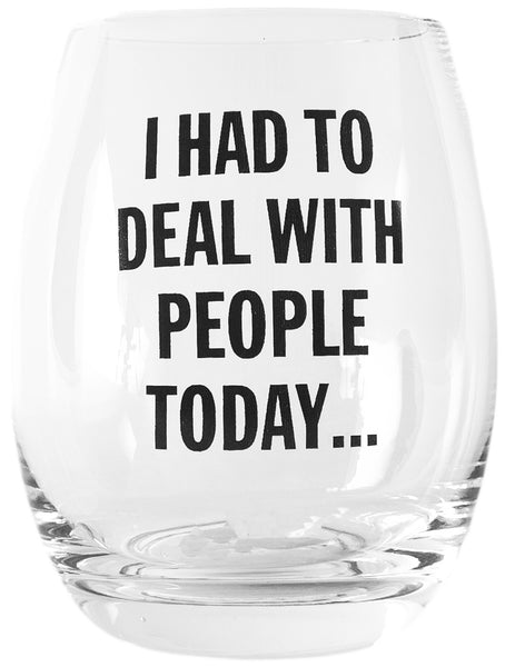 I Had To Deal With People Today Stemless Wine Glass