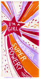 I'm a Girl What's Your Super Power? Dish Towel in Red Orange and Purple