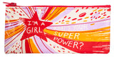 I'm a Girl, What's Your Super Power Colorful Recycled Material Cute/Cool/Best Zipper Pencil Case/Pouch/Holder/Pen Bag/Holder